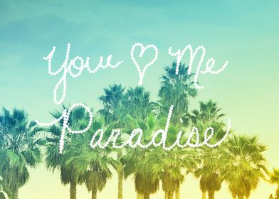 You - Me  - Paradise - Nature photography of Palm Trees ...