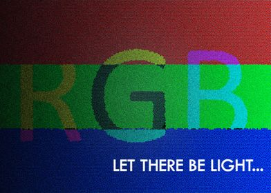 """""""RGB"""" - Bringing everything to light since """"forever"""" :) ..."""