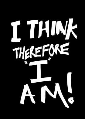 """I think, therefore I am"" is a philosophical Latin stat ..."