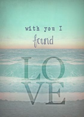 WITH YOU I FOUND LOVE