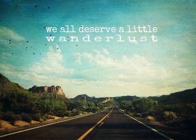 we all deserve a little wanderlust