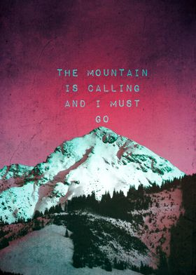 THE MOUNTAIN IS CALLING