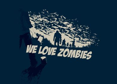 We Love Zombies . 2 colours