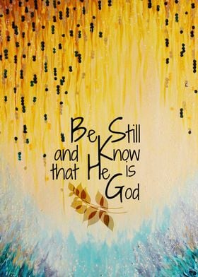 Be Still and Know the He is God