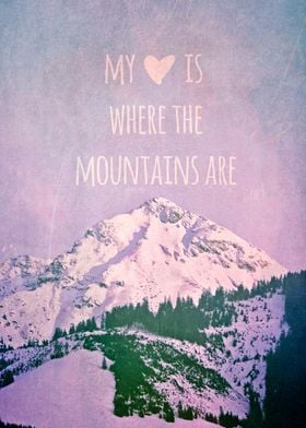MY HEART IS WHERE THE MOUNTAINS ARE