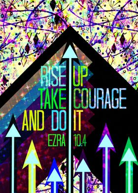 Rise Up Take Courage and Do It