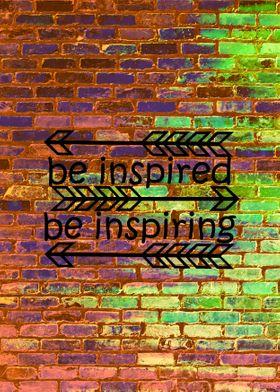 Be Inspired, Be Inspiring
