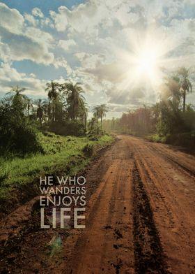 he who wanders enjoys life