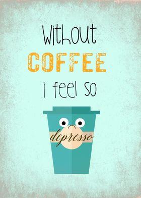 COFFEE QUOTE : DEPRESSO
