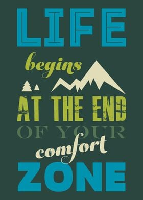 Life begins at the end of your comfort zone. The design ...