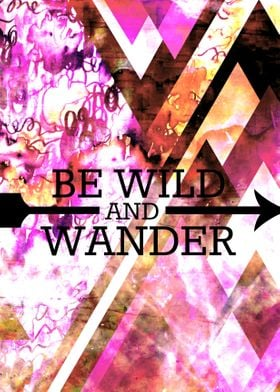 Be Wild and Wander