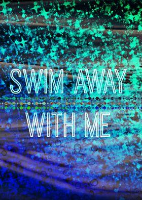 Swim Away With Me