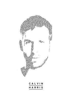 Calvin Harris! The portrait consist of the lyrics of th ...