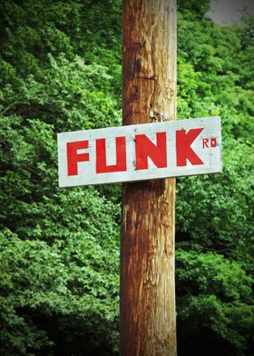 Funk Road - This is an actual street sign in rural Cent ...