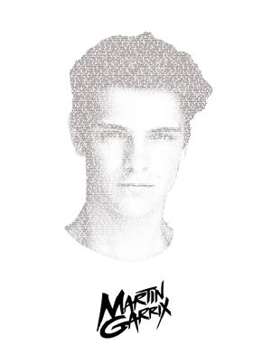 Martin Garrix! The portrait consist of the lyrics of th ...