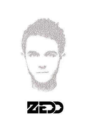 ZEDD! The portrait consist of the lyrics of the songs:  ...