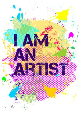 I am an artist' Poster by Sylwia Borkowska   Displate