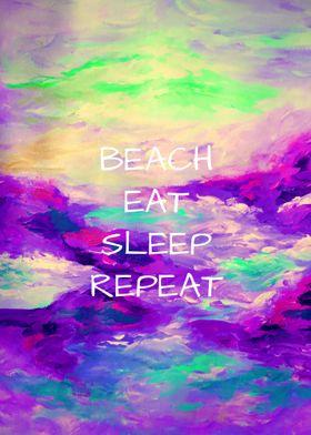 Beach Eat Sleep Repeat