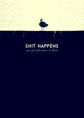 Shit Happens - Mixed Media