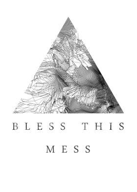 Bless this Mess - Digital Art