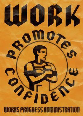 Vintage WPA poster re-imagined.  Work Promotes Confiden ...