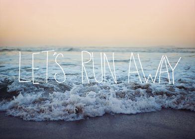 Let's Run Away - Arcadia Beach