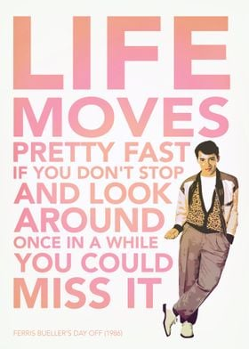One of the many quotes from Ferris Bueller's Day Off. C ...