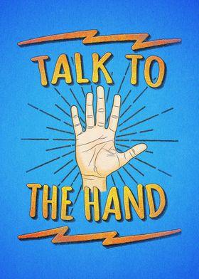 Talk to the hand! Funny Nerd & Geek Humor Statement  T ...