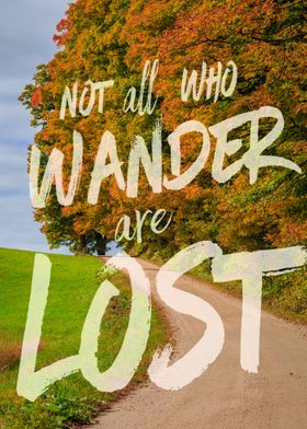Not all who wander are lost - text with Vermont fall fo ...
