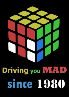 "Ernö Rubik  -""Driving you MAD since 1980""-"