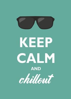 Keep calm and chillout text with black hipster sunglass ...