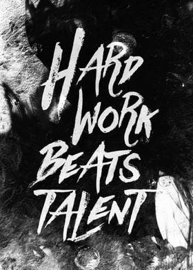 Inspirational typographic quote Hard Work Beats Talent