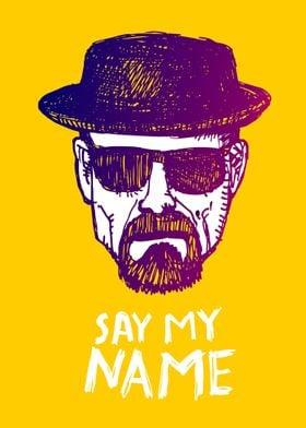 Heisenberg say my name