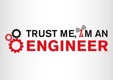 Trust me I'm Engineer