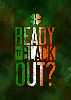 Ready to Black Out?
