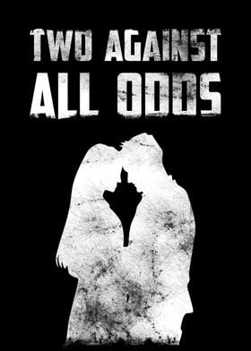 TWO AGAINST ALL ODDS