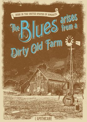 The Blues arises from a Dirty Old Farm