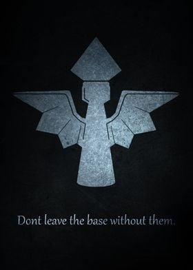 Dont leave the base without them.