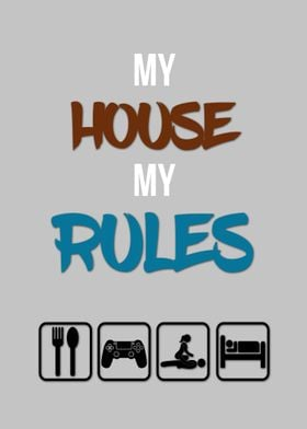 My house, my rules!