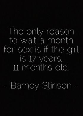 The only reason to wait a month for sex is if the girl  ...