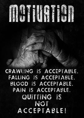 Quitting is not Acceptable!