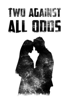 TWO AGAINST ALL ODDS (WHITE EDITION)
