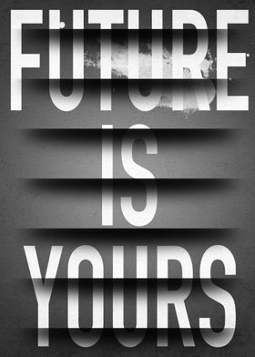 Future Is Yours