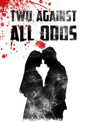 TWO AGAINST ALL ODDS (WHITE BLOOD EDITION)