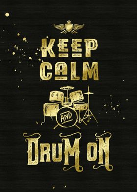Keep Calm and Drum On Gold Glitter Grunge - Typography  ...