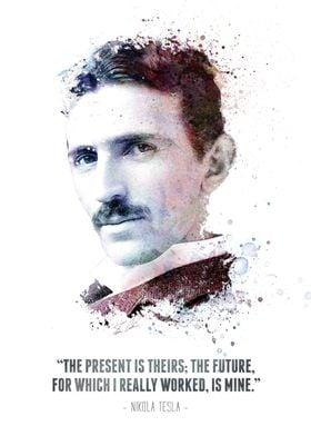 The Legendary Nikola Tesla and his quote.