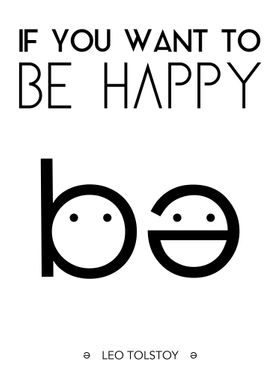 """""""If you want to be happy, be."""" - Leo Tolstoy We can ch ..."""