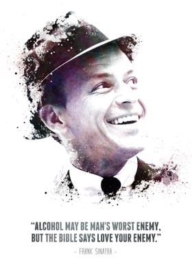 The Legendary Frank Sinatra and his quote.