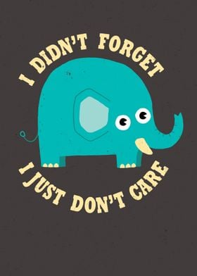 An Elephant Never Cares
