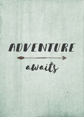 A simple reminder that adventure is out there waiting t ...